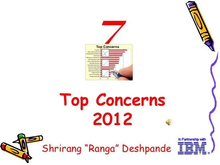"Top Concerns       2012Shrirang ""Ranga"" Deshpande   1"