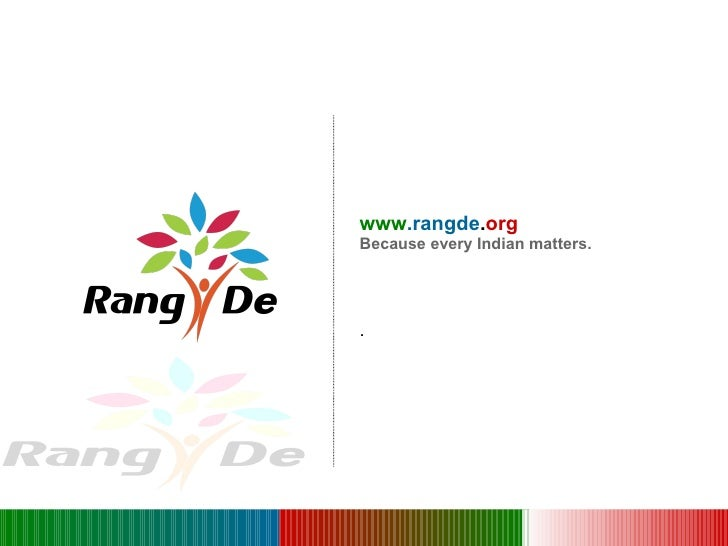 www .rangde . org  Because every Indian matters. .