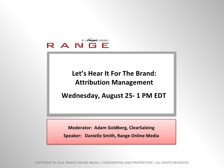 Let's Hear It For The Brand: Attribution Management