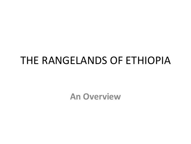 THE RANGELANDS OF ETHIOPIA An Overview