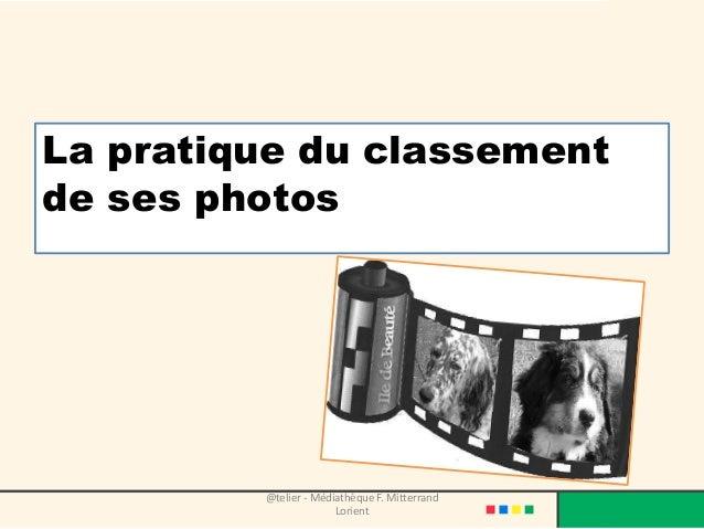 La pratique du classement de ses photos @telier - Médiathèque F. Mitterrand Lorient