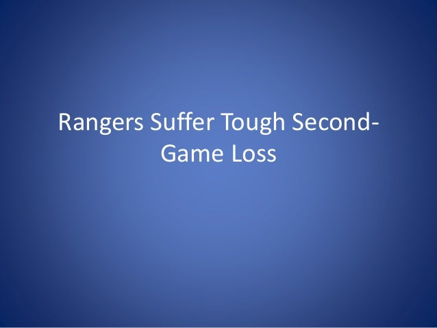 Rangers Suffer Tough Second- Game Loss