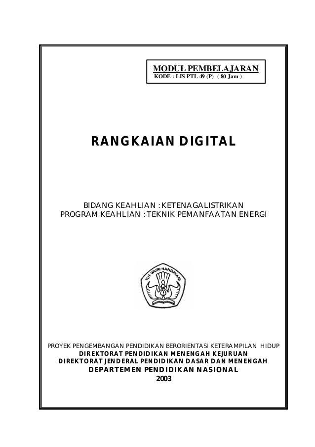 MODUL PEMBELAJARAN                            KODE : LIS PTL 49 (P) ( 80 Jam )           RANGKAIAN DIGITAL       BIDANG KE...