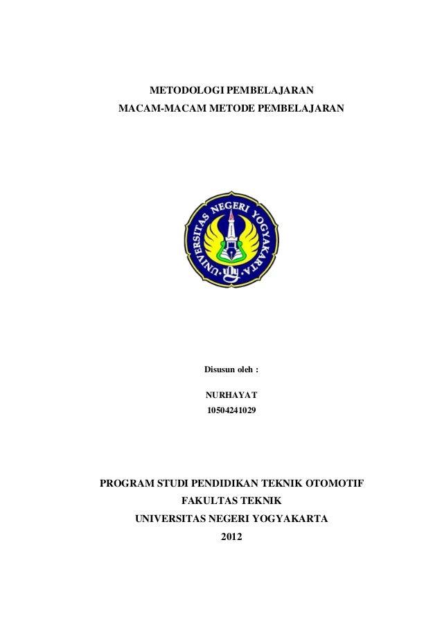METODOLOGI PEMBELAJARANMACAM-MACAM METODE PEMBELAJARANDisusun oleh :NURHAYAT10504241029PROGRAM STUDI PENDIDIKAN TEKNIK OTO...