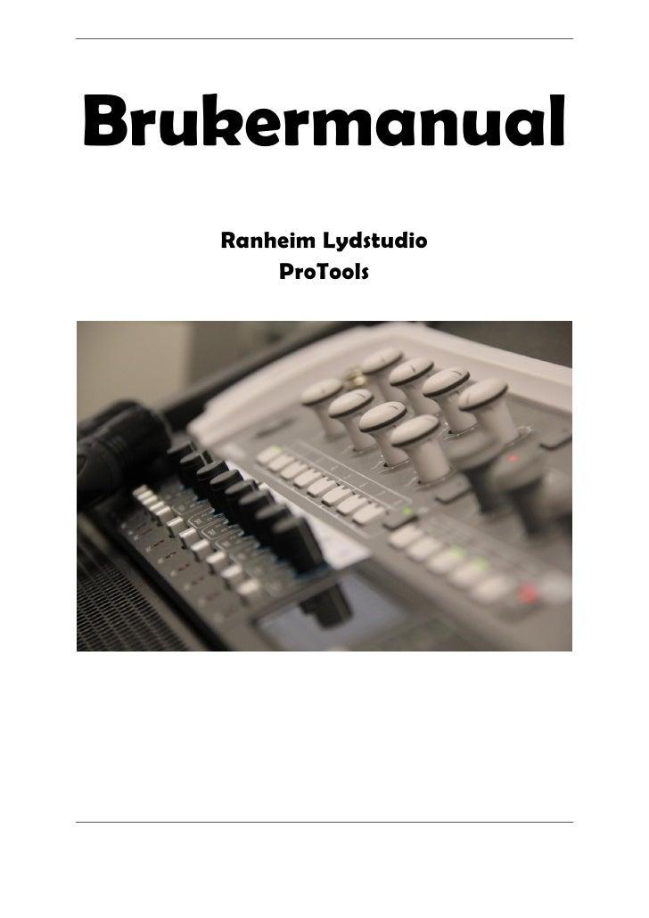 Brukermanual   Ranheim Lydstudio       ProTools