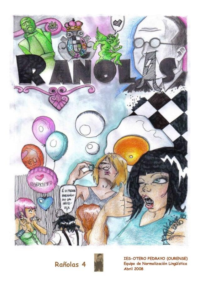 Rañolas 4 IES-OTERO PEDRAYO (OURENSE) Equipo de Normalización Lingüística Abril 2008