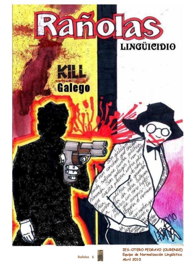 Rañolas 6 IES-OTERO PEDRAYO (OURENSE) Equipo de Normalización Lingüística Abril 2010