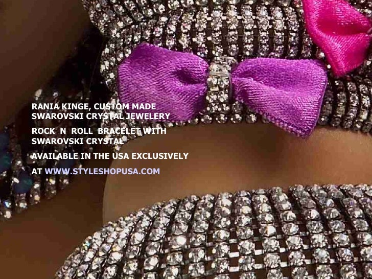 RANIA KINGE, CUSTOM MADE SWAROVSKI CRYSTAL JEWELERY ROCK N ROLL BRACELET WITH SWAROVSKI CRYSTAL AVAILABLE IN THE USA EXCLU...
