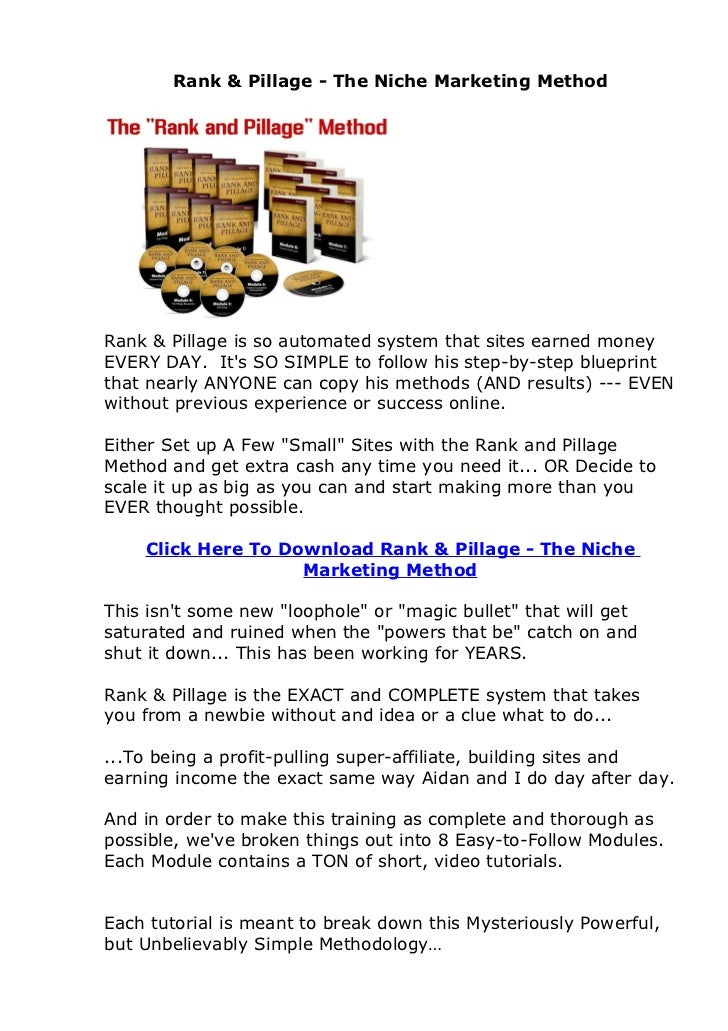 Rank & Pillage - The Niche Marketing MethodRank & Pillage is so automated system that sites earned moneyEVERY DAY. Its SO ...