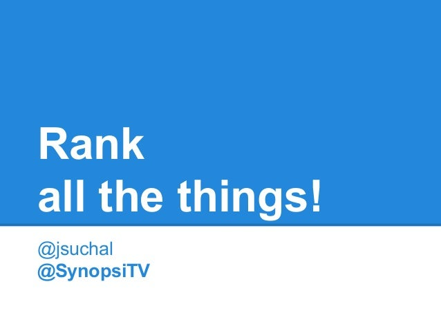 Rank all the things! @jsuchal @SynopsiTV