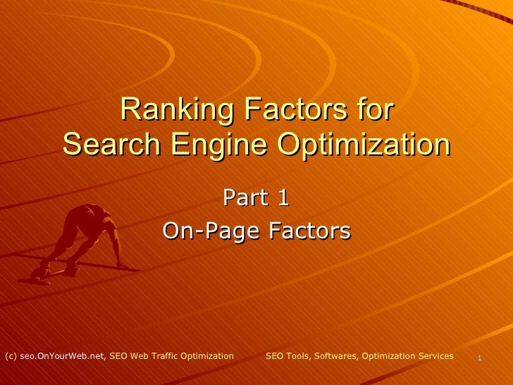 Ranking Factors for Search Engine Optimization Part 1 On-Page Factors SEO  Tools,  Softwares ,  Optimization Services (c) ...