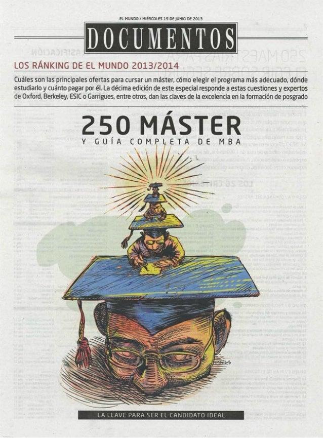 EL MUNDO / MIÉRCOLES 19 / JUNIO 201322 5 0 M Á S T E RGRUPO A / DEMANDA DEL MÁSTER1. Año de fundación: Un requisito previo...