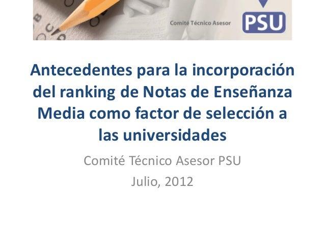 Antecedentes para la incorporación del ranking de Notas de Enseñanza Media como factor de selección a las universidades Co...