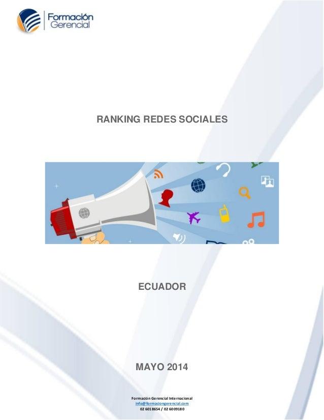 Formación Gerencial Internacional info@formaciongerencial.com 02 6018654 / 02 6009180 RANKING REDES SOCIALES ECUADOR MAYO ...