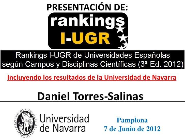 PRESENTACIÓN DE:Incluyendo los resultados de la Universidad de Navarra         Daniel Torres-Salinas                      ...