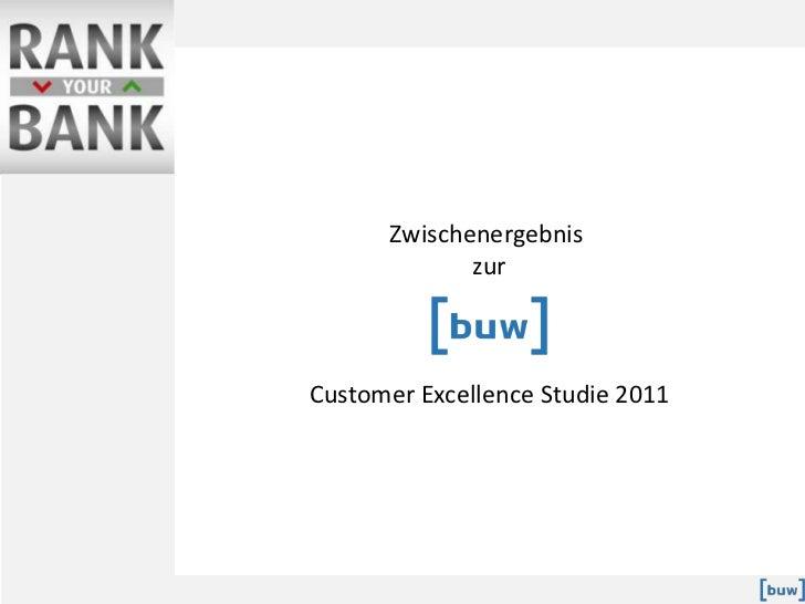 Zwischenergebnis <br />zur<br />Customer Excellence Studie 2011<br />