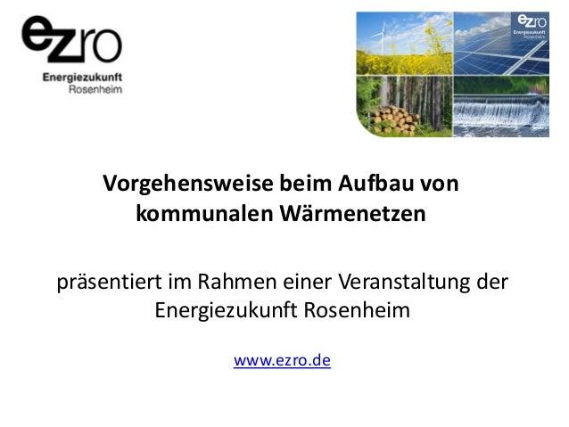 Vorgehensweise beim Aufbau von kommunalen Wärmenetzen präsentiert im Rahmen einer Veranstaltung der Energiezukunft Rosenhe...