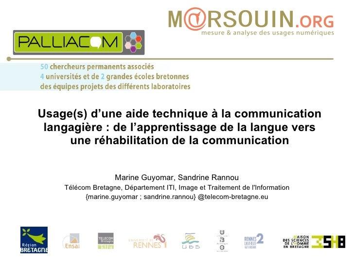 Usage(s) d'une aide technique à la communication langagière : de l'apprentissage de la langue vers une réhabilitation de l...