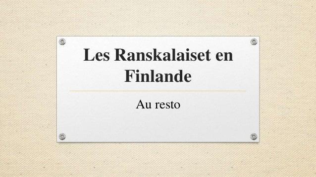 Les Ranskalaiset en Finlande Au resto