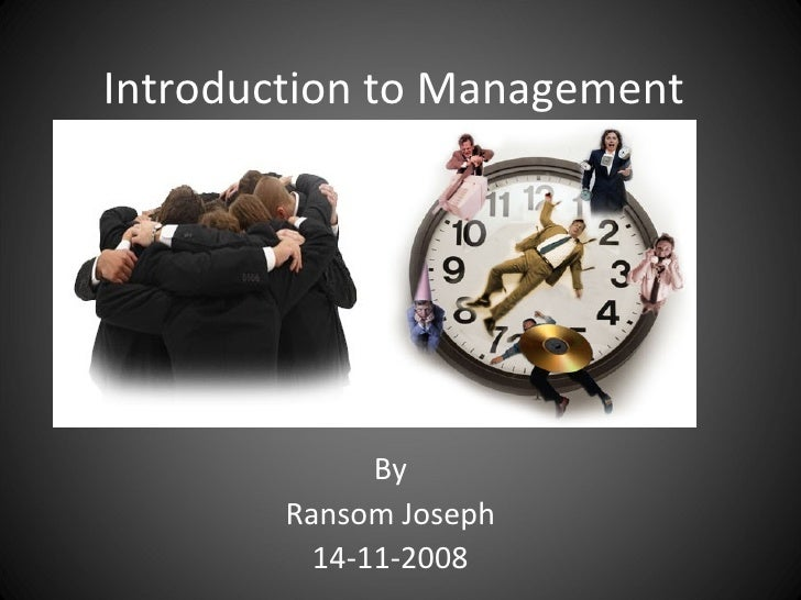 Introduction to Management By Ransom Joseph 14-11-2008