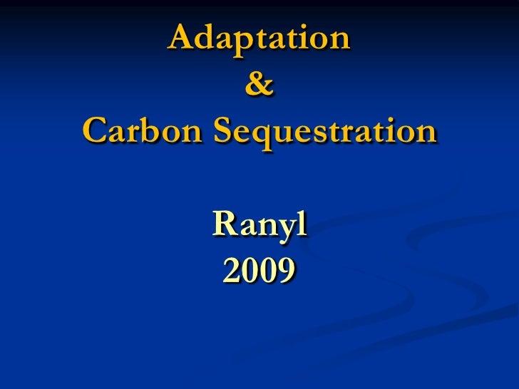 Adaptation&Carbon SequestrationRanyl2009<br />