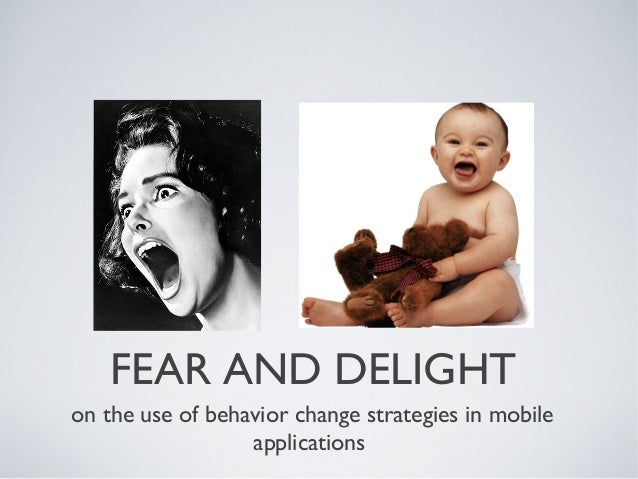 FEAR AND DELIGHT on the use of behavior change strategies in mobile applications