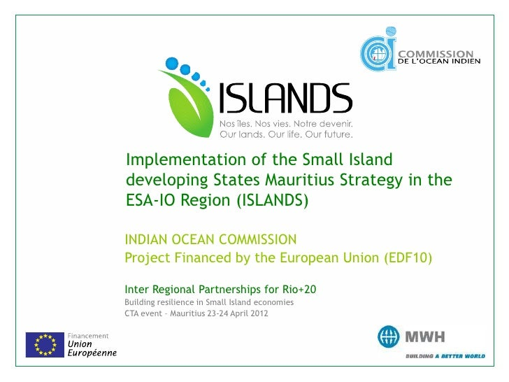 Implementation of the Small Islanddeveloping States Mauritius Strategy in theESA-IO Region (ISLANDS)INDIAN OCEAN COMMISSIO...