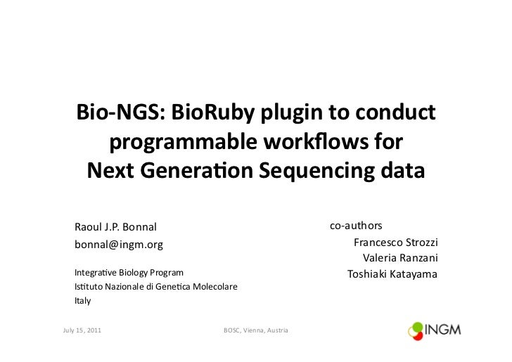Bio-­‐NGS:	  BioRuby	  plugin	  to	  conduct	            programmable	  workflows	  for	  	          Next	  Genera?on	  Seq...