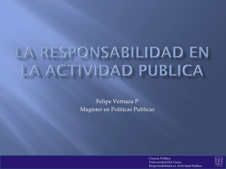 Felipe Vernaza P Magíster en Políticas Publicas                                Ciencia Política                           ...