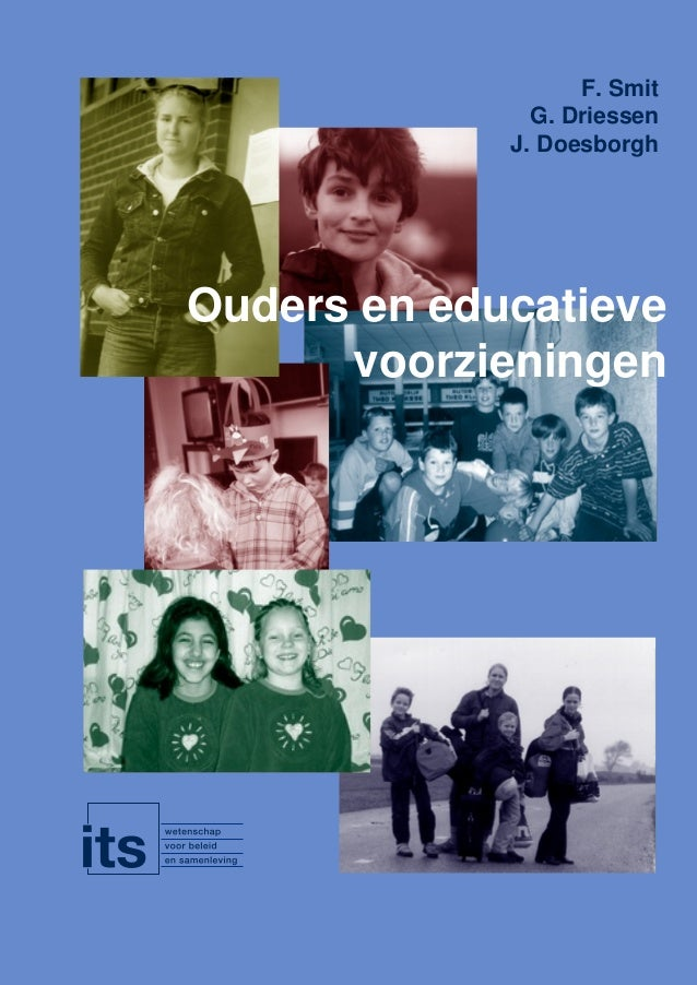 F. Smit G. Driessen J. Doesborgh  Ouders en educatieve voorzieningen