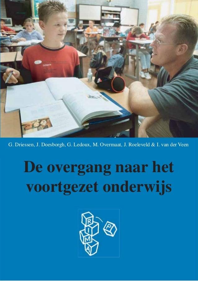 De overgang naar het voortgezet onderwijs Brochure Geert Driessen et al.