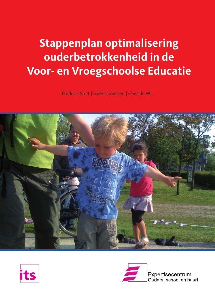 Stappenplan optimalisering   ouderbetrokkenheid in deVoor- en Vroegschoolse Educatie      Frederik Smit | Geert Driessen |...