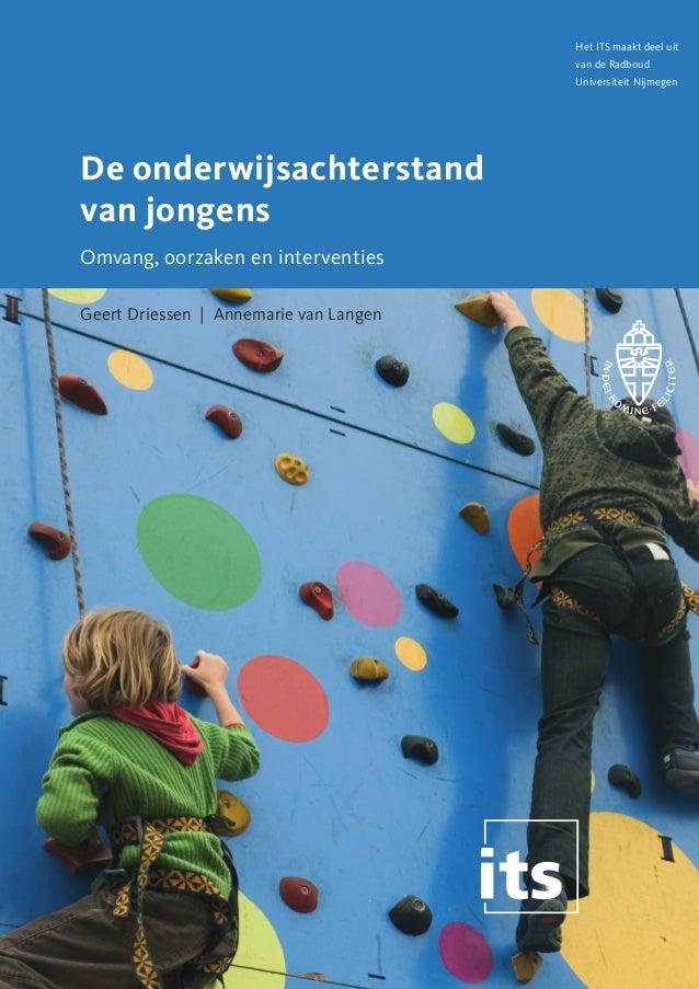 Het ITS maakt deel uit van de Radboud  De onderwijsachterstand van jongens Geert Driessen, Annemarie van Langen  ISBN 978 ...