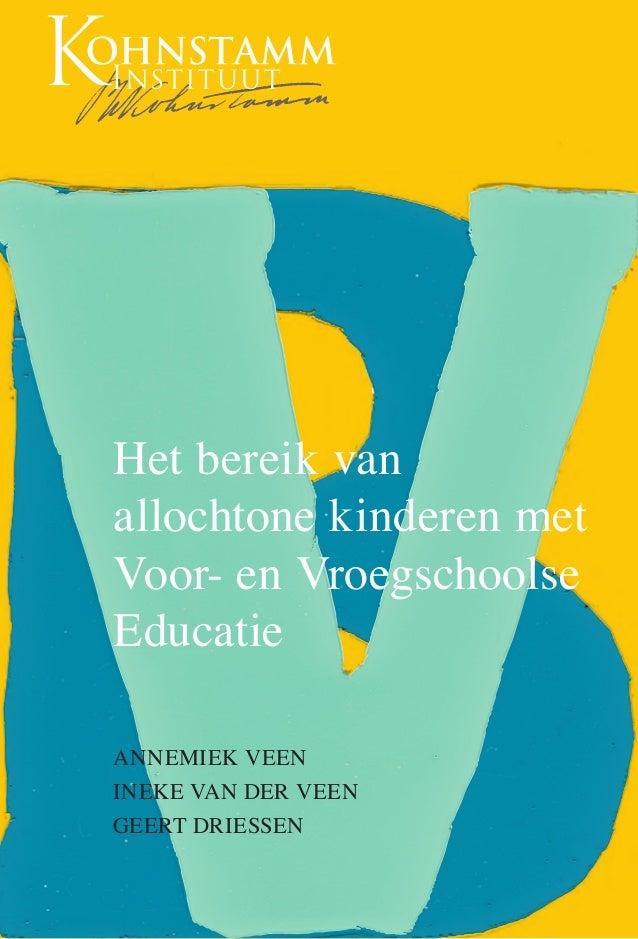 Annemiek Veen, Ineke van der Veen & Geert Driessen (2012) Het bereik van allochtone kinderen met VVE