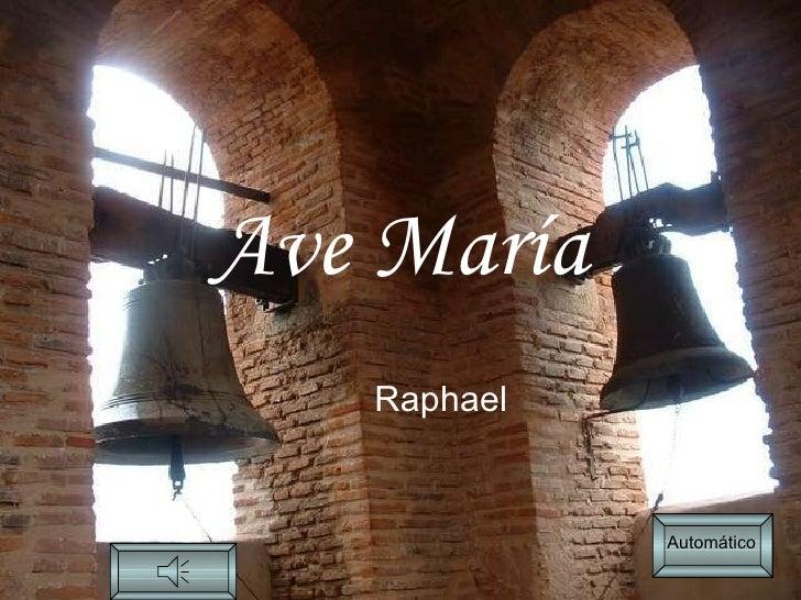 Ave María Raphael Automático