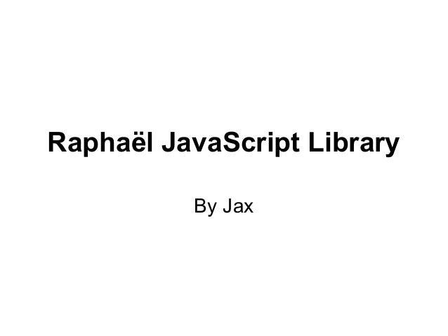 Raphaël JavaScript Library By Jax