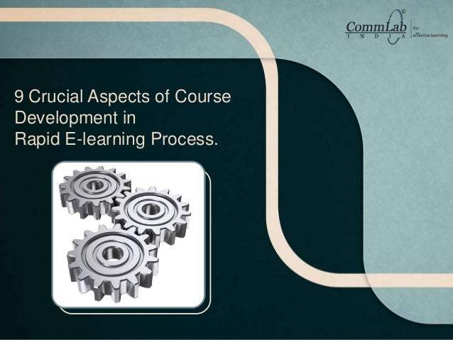 9 Crucial Aspects of Course Development in Rapid E-learning Process