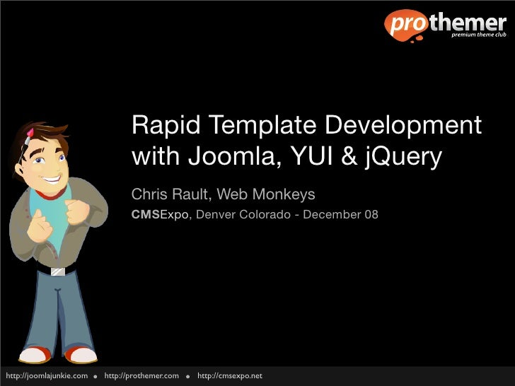 Rapid Template Development                                  with Joomla, YUI & jQuery                                  Chr...