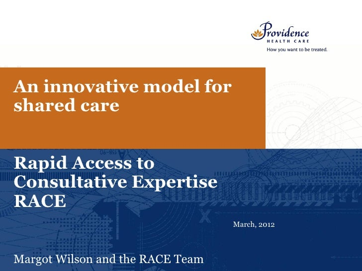 An innovative model forshared careRapid Access toConsultative ExpertiseRACE                                  March, 2012Ma...