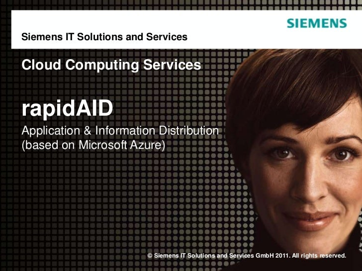 Siemens IT Solutions and ServicesCloud Computing ServicesrapidAIDApplication & Information Distribution(based on Microsoft...