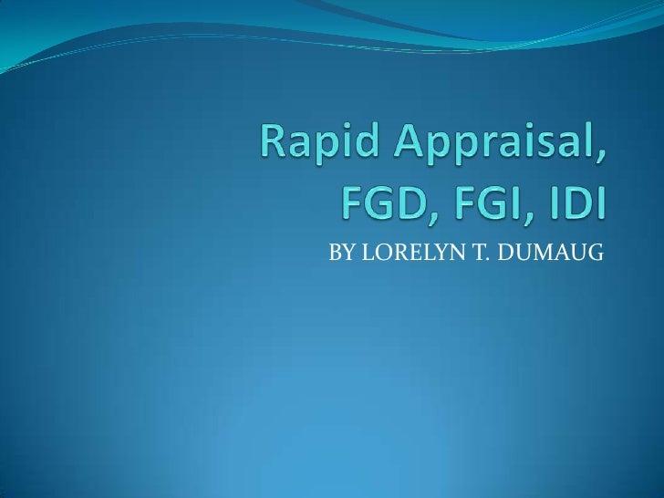 Rapid Appraisal FGD,FGI,IDI