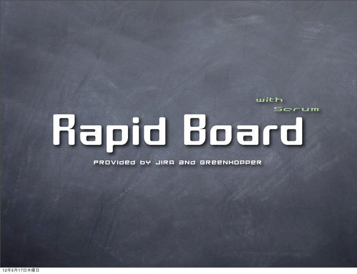 with                                                Scrum              Rapid Board               Provided by JIRA and Gree...