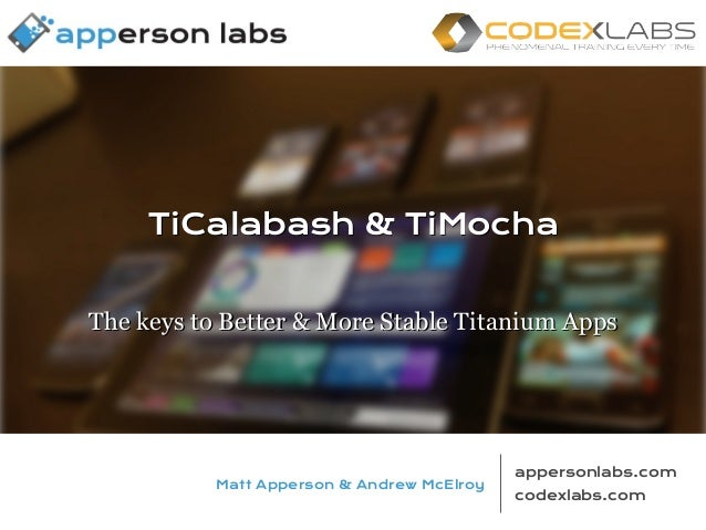 TiCalabash and TiMocha: The keys to Better & More Stable Titanium Apps