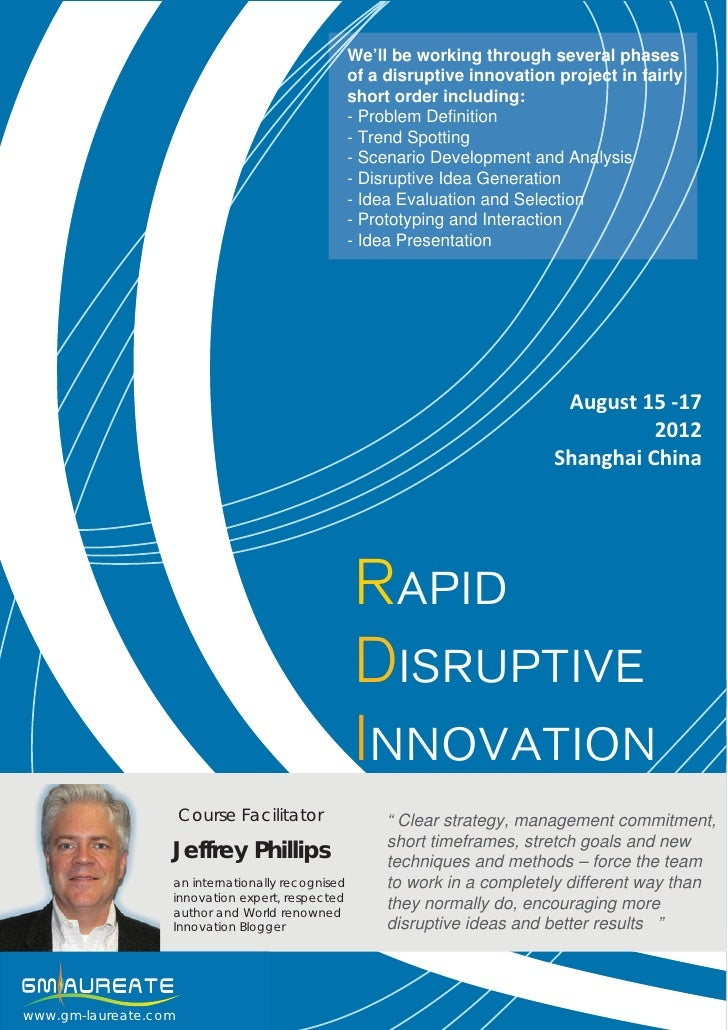 We'll be working through several phases                                                  of a disruptive innovation projec...