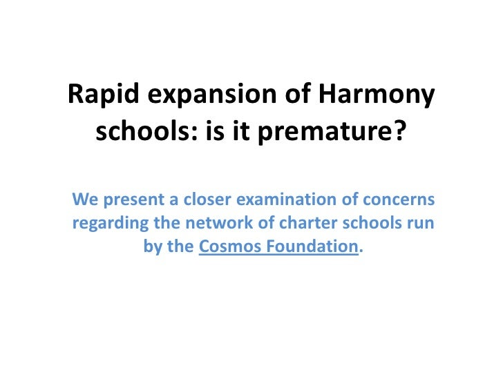 Rapid expansion of Harmony   schools: is it premature?  We present a closer examination of concerns regarding the network ...
