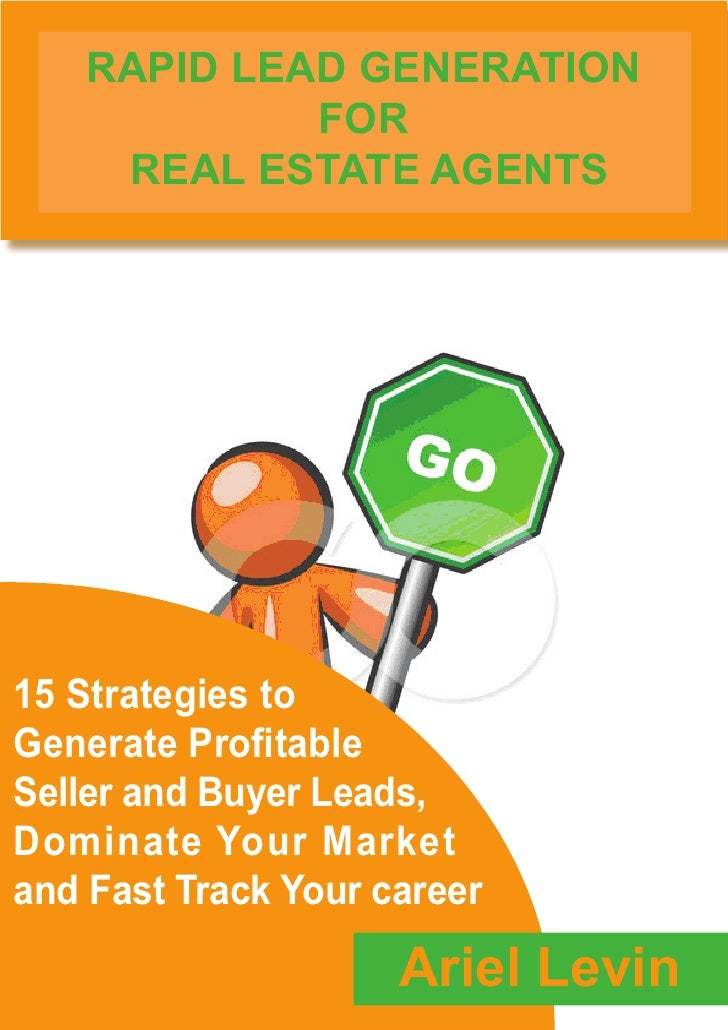 RAPID LEAD GENERATION             FOR     REAL ESTATE AGENTS15 Strategies toGenerate ProfitableSeller and Buyer Leads,Domi...