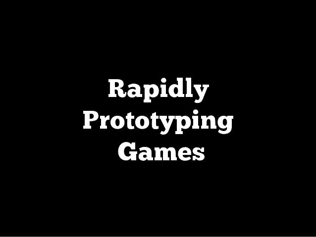 Rapidly prototyping games_FITC Amsterdam_2013