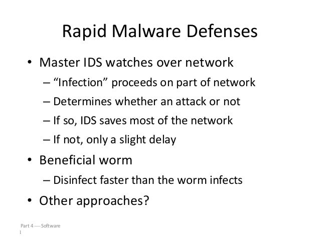 "Rapid Malware Defenses • Master IDS watches over network – ""Infection"" proceeds on part of network – Determines whether an..."