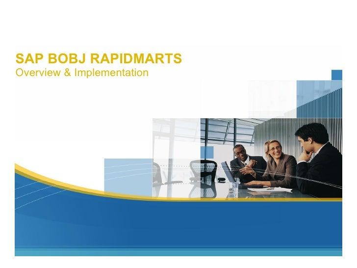 SAP BOBJ RAPIDMARTS Overview & Implementation