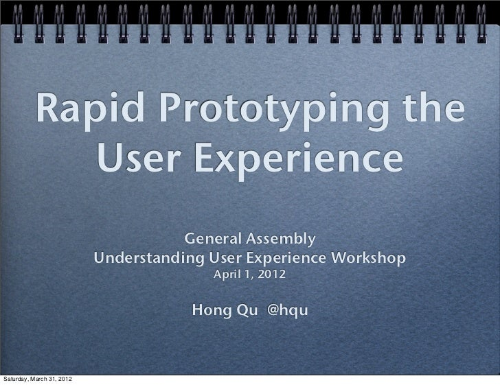 Rapid Prototyping the             User Experience                                      General Assembly                   ...